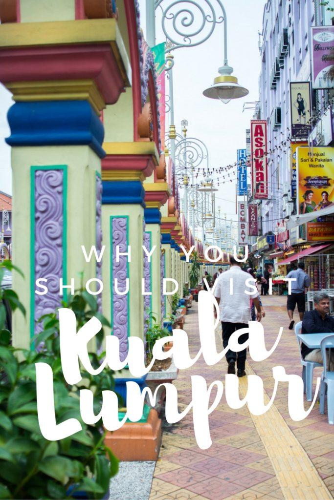 Why you should visit Kuala Lumpur