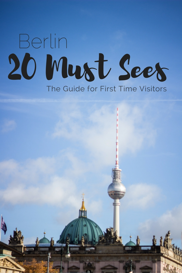 Berlin - 20 Must Sees for First Time Visitors