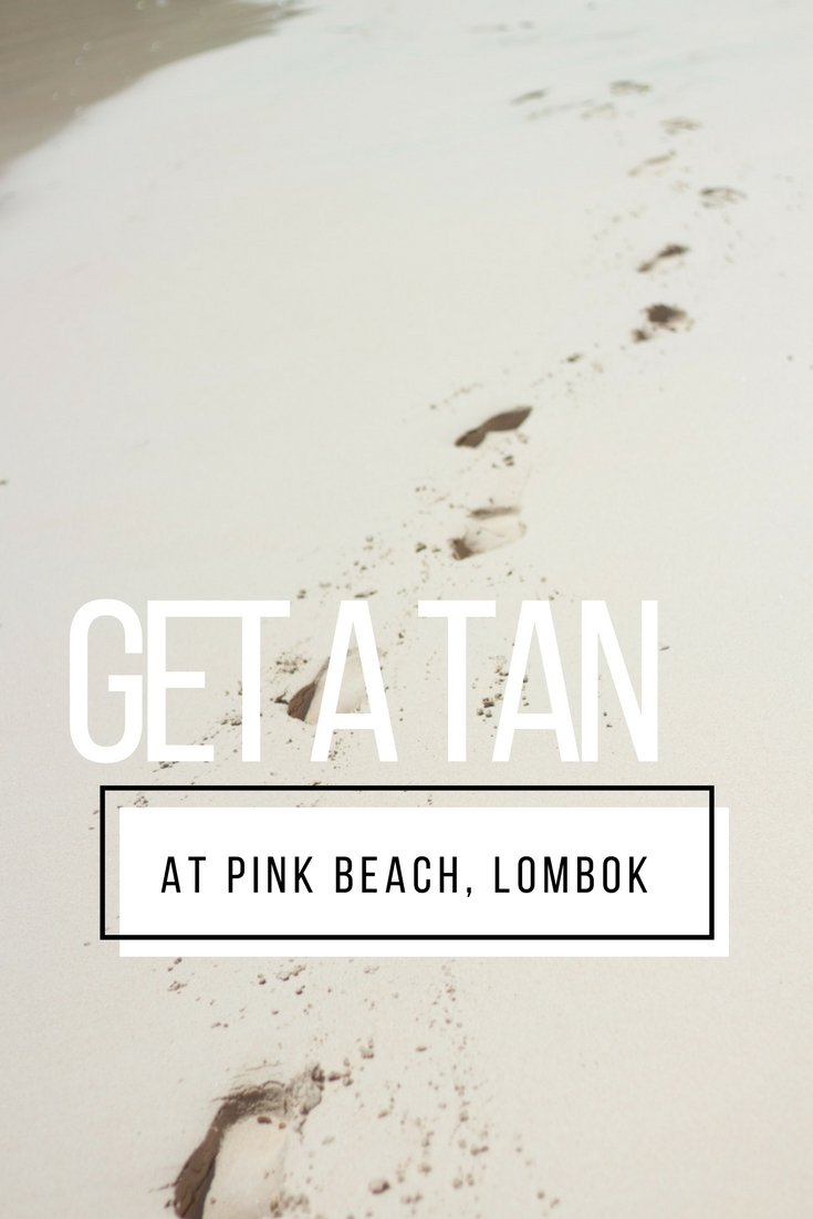 Get a Tan at Pink Beach, Lombok